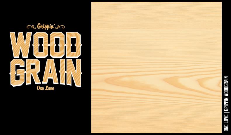 One Love - Grippin Woodgrain Lookbook
